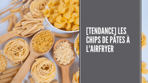 Chips de pâtes